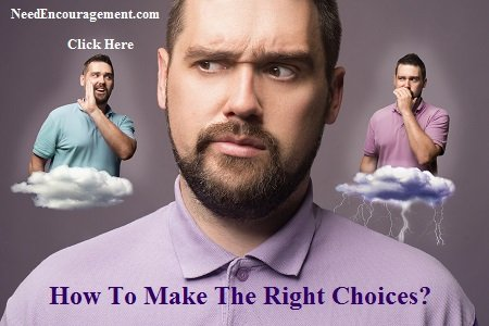 How to make the right choices in life?