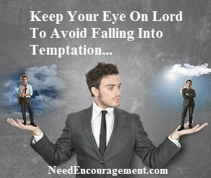 Don't allow sin tempatiion to trip you up!