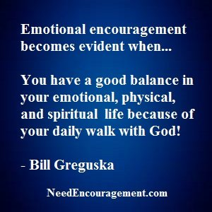 Everyone Needs Emotional Encouragement!