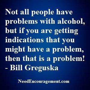 You Think You Might Have An Alcohol Problem?