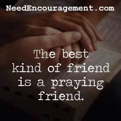 Pray for your friends!