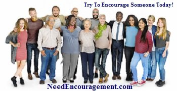 Encourage Someone... And at The Same Time Encourage Yourself!