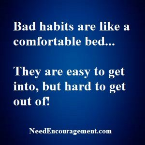 Got Bad Habits You Want To Break?
