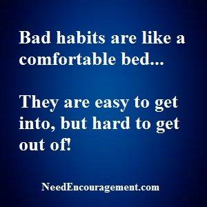 Got Bad Habits You Want To Break?