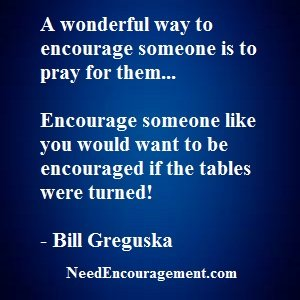 Can You Encourage Someone Today?