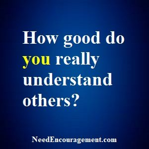 Learn How To Understand Others Better!
