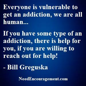 There Is Help For Addictions...Want Help?