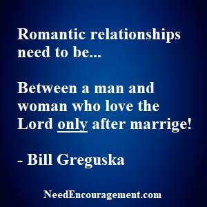 Romantic relationships are meant for marriage!