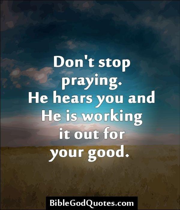 Do not stop praying!