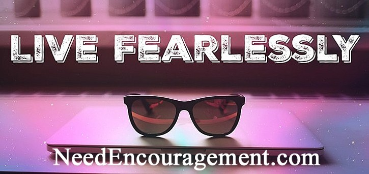Live fearlessly for the Lord!