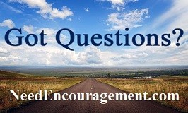 Got Questions? Find Encouragement Here!
