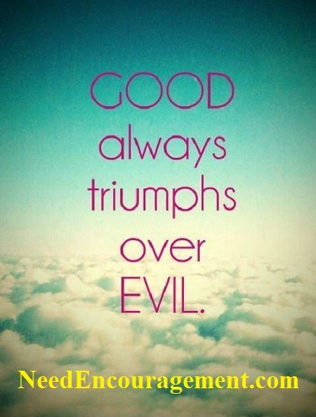 Good always wins over evil