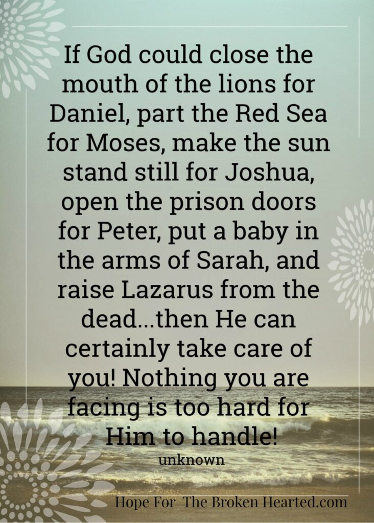 Nothing you are facing is too hard for God to handle!
