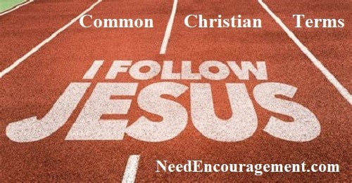 Common Christian Terms Need Encouragement