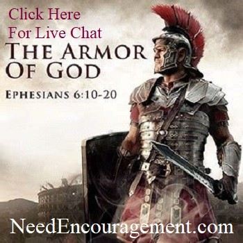 Click here for live chat. The Armor Of God! Ephesians 6:10-20 Need Encouragement