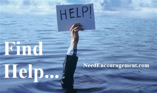 Find some help today! Need Encouragement