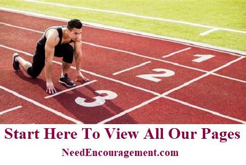 Need Encouragement...START HERE!